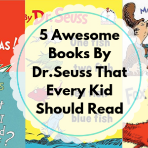 Kiddingly - 5 Awesome Books by Dr.Seuss that Every Kid Should Read 1 300x300