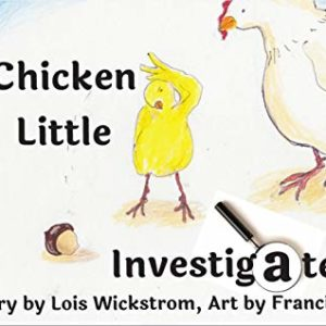 Chicken Little Investigates - Interesting and Insightful