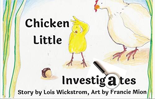 Chicken Little Investigates – Interesting and Insightful