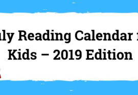 Reading Calendar For Kids – July 2019 Edition