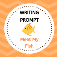 Writing Prompt - Meet My Fish