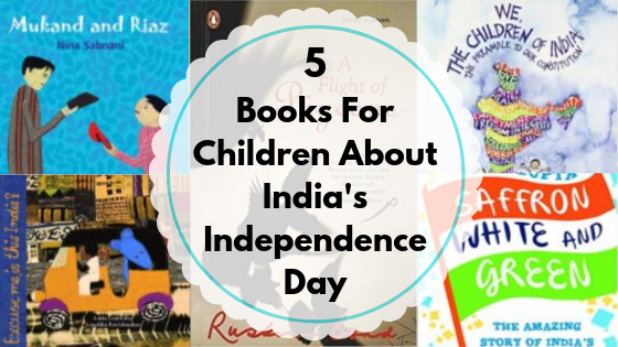 5 Books For Children About India's Independence Day