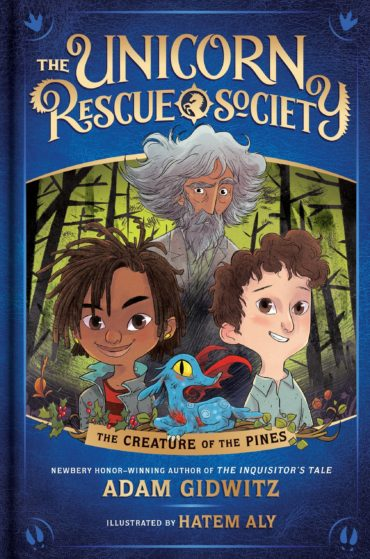 The Unicorn Rescue Society: The Creature of the Pines